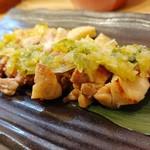 旬菜こまち - 大和肉鶏のねぎ塩あえ 鶏本来の旨味が濃い!!!