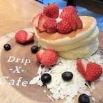 ドリップ エックスカフェ - 期間限定「パンケーキと苺」