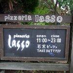 10250921 - お店の看板です。 Pizzeria lasso 石窯ピッツァ TAKE OUTできます って、書いていますね。