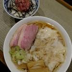 らーめん 鴨to葱 - 鴨ワンタン麺+トロたくちらし1130円