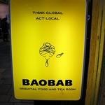 バオバブ - お店の看板です。 THINK GLOBAL ACT LOCAL  BAOBAB ORIENTAL FOOD AND TEA ROOM って、書いていますね。