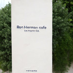Ron Herman Cafe - ロン・ハーマン・カフェ