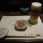 西田鮨 - 生ビール & 付き出し(烏賊の塩辛)