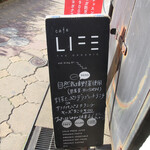 cafe LIFE the organic - 歩道の看板②