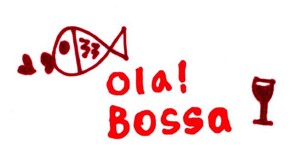 オラ!ボッサ