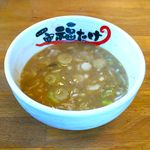 こってりらーめん福たけ  - どにぼつけ麺(のスープ)