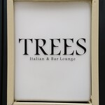 TREES イタリアン アンド バーラウンジ -