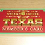 テキサス - テキサスの会員カード。入会料210円だったかな?更新料なしで、3%引きしてもらえます。