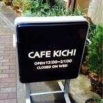 CAFE KICHI - 店頭に置かれたサイン