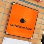 La Pullman Caffe' - 道路側には看板☆