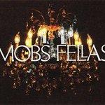 モッブスフェローズ - MOBS FELLAS(モッブス フェローズ)