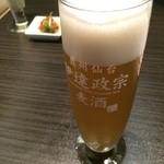 gyuutanyakitodategohandatenariya - 伊達政宗麦酒旨いっす。。