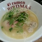ラーメン バードマン - 「鶏白湯 塩 ラーメン」