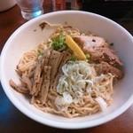 麺食堂 一真亭 - 拌麺(醤油味)
