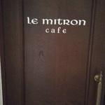 ル ミトロン カフェ - お店の入口