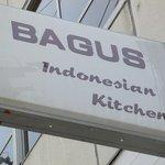 バグース インドネシアン キッチン - お店の看板です。BAGUS(バグース)って言うお店です。インドネシア語で最高って言う意味です。さあ、最高の料理が食べれるでしょうかね。