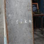 fika. - 2016年1月再訪:洒落た看板☆