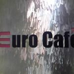 Euro Cafe - [外観] お店の看板 アップ♪w