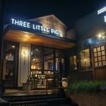 THREE LITTLE PIGS - 外観☆