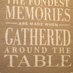 58987955 - 「最も深い思い出はテーブルの周りに集ったときに創られる・・・」