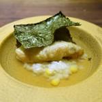 モーネ - とうもろこしのリゾット、  天然の鯛の天ぷら、  焼き海苔を添えて