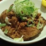 やきとり きんちゃん - 厚揚げ納豆。一品もフランチャイズにはおいてないものでうれしい。