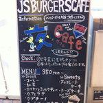 J.S. BURGERS CAFE - 立て看板
