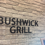 BUSHWICK GRILL -