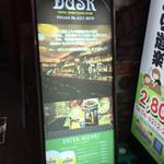 DUSK - 表の看板だよ♫