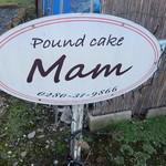 手作りパウンドケーキ Mam  - 駐車場にある看板