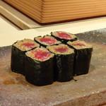 菊鮨 - 追加で・・ ◆鉄火巻き・・先ほどの長崎産鮪がタップリ入り、贅沢ですよ。もちろん美味しい。