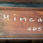 Minca465 - お店の看板
