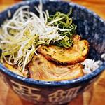 こだわりらーめん若虎 - 炙りチャーシュー丼320円税別(セット価格)