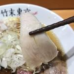 竹末東京Premium - 【2018.6.17】鶏チャーシュー。