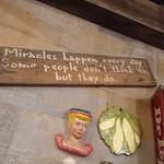 ババ・ガンプ・シュリンプ - ガンプ名文句の一つ 奇跡は毎日起こる