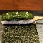 銀座ことひ - 万願寺唐辛子の手巻き寿司