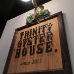 TRINITY OYSTER HOUSE -