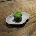 あめこや - お通し;枝豆の蕎麦寿司